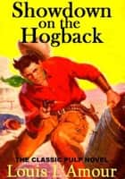 SHOWDOWN ON THE HOGBACK ebook by Louis L'Amour