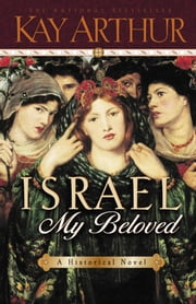 Israel, My Beloved ebook by Kay Arthur