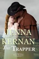 The Trapper (Trail Blazers Book 3) ebook by Jenna Kernan