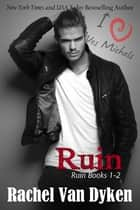 The Ruin Series Boxed Set ebook by Rachel Van Dyken