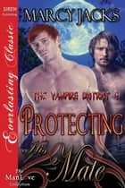 Protecting His Mate ebook by Marcy Jacks