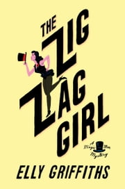 The Zig Zag Girl ebook by Elly Griffiths
