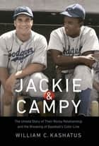 Jackie and Campy ebook by William C. Kashatus