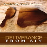 Deliverance From Sin audiobook by Zacharias Tanee Fomum