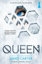 Queen ebook by Aimée Carter