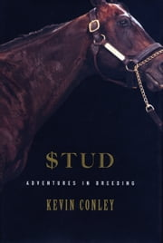 Stud: Adventures in Breeding - Adventures in Breeding ebook by Kevin Conley