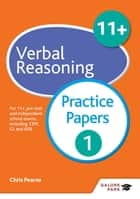 11+ Verbal Reasoning Practice Papers 1 - For 11+, pre-test and independent school exams including CEM, GL and ISEB 電子書 by Chris Pearse