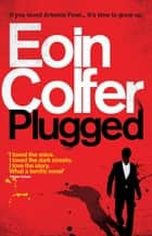 Plugged ebook by Eoin Colfer