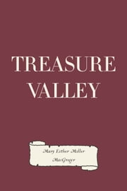 Treasure Valley ebook by Mary Esther Miller MacGregor