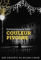 Couleur pivoine ebook by Christian Schunemann, Jelena Volic, Odile Demange