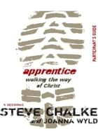 Apprentice Participant's Guide ebook by Steve Chalke