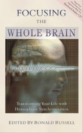 Focusing the Whole Brain ebook by Ronald Russell