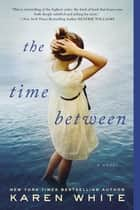 The Time Between ebook by Karen White