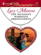 The Sicilian's Marriage Arrangement Ebook di Lucy Monroe