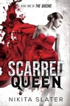Scarred Queen ebook by Nikita Slater