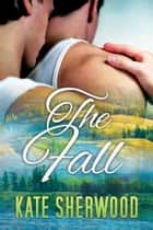 The Fall ebook by Kate Sherwood