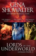 Lords Of The Underworld Bundle #1/The Darkest Night/The Darkest Kiss/The Darkest Pleasure ebook by GENA SHOWALTER