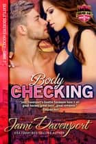 Bodychecking - Seattle Sockeyes Hockey ebook by Jami Davenport