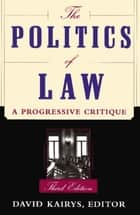 The Politics Of Law ebook by David Kairys