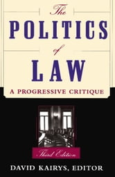 The Politics Of Law - A Progressive Critique, Third Edition ebook by David Kairys