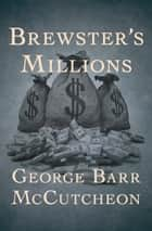 Brewster's Millions ebook by George Barr McCutcheon