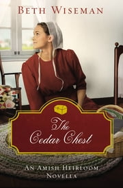 The Cedar Chest - An Amish Heirloom Novella ebook by Beth Wiseman