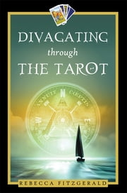Divagating Through the Tarot ebook by Rebecca Fitzgerald