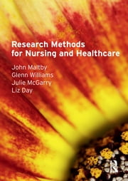 Research Methods for Nursing and Healthcare ebook by John Maltby,Liz Day,Glenn Williams,Julie Mcgarry