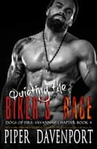 Quieting the Biker's Rage ebook by Piper Davenport