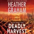Deadly Harvest audiobook by Heather Graham