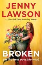 Broken (in the best possible way) ebook by Jenny Lawson