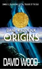 The Dane Maddock Origins Omnibus 3 ebook by David Wood