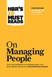 HBR's 10 Must Reads on Managing People (with featured article ?Leadership That Gets Results,? by Daniel Goleman) ebook by Harvard Business Review, Daniel Goleman, Jon R. Katzenbach,...