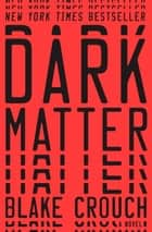 Dark Matter ebook by A Novel