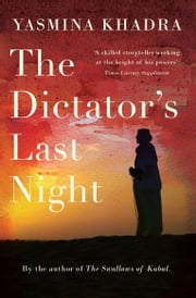 Dictator's Last Night ebook by Yasmina Khadra,Julian Evans