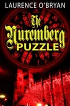 The Nuremberg Puzzle ebook by Laurence O'Bryan