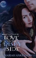 Love on the Risky Side ebook by Mariah  Ankenman
