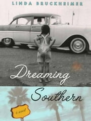 Dreaming Southern ebook by Linda Bruckheimer