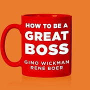 How To Be A Great Boss audiobook by Rene Boer, Gino Wickman