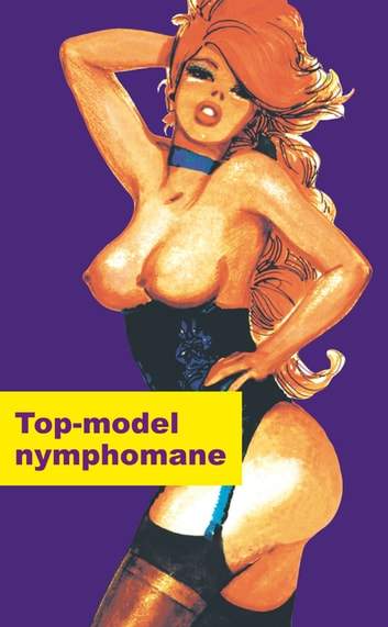 Top model nymphomane eBook by Philippe Dupuis