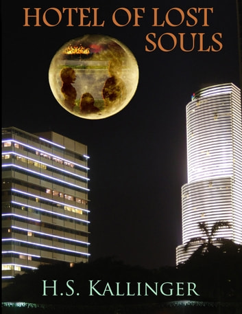 Hotel of Lost Souls ebook by H.S. Kallinger