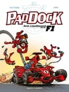 Paddock, les coulisses de la F1 - Tome 01 ebook by Patrick Perna, Juan