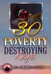 30 Poverty Destroying Keys ebook by Kobo.Web.Store.Products.Fields.ContributorFieldViewModel
