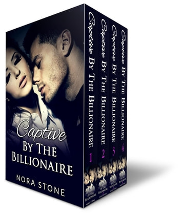 Captive By The Billionaire: Box Set (A BBW Erotic Romance ebook by Nora Stone