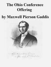 The Ohio Conference Offering ebook by Maxwell Pierson Gaddis