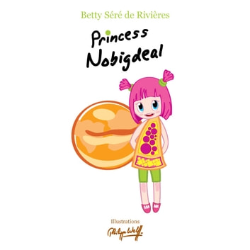 Princess Nobigdeal ebook by Betty  Séré de Rivières