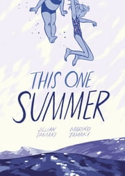 This One Summer ebook by Mariko Tamaki,Jillian Tamaki