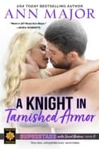 A Knight in Tarnished Armor - Superstars with Secret Babies, #2 ebook by