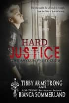 Hard Justice - The Asylum Fight Club, #3 ebook by