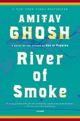 River of Smoke - A Novel ebook by Amitav Ghosh